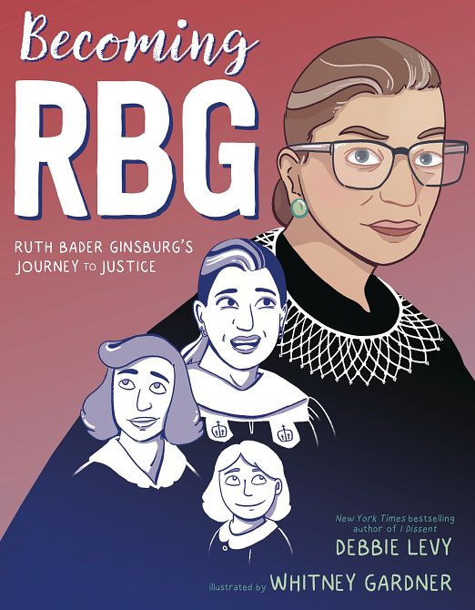 BECOMING RBG RUTH BADER GINSBURGS JOURNEY TO JUSTICE GN