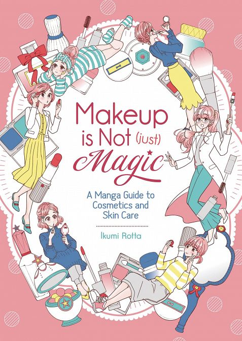 MAKEUP IS NOT JUST MAGIC MANGA GUIDE TO SKIN CARE GN